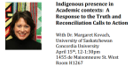 Indigenous presence in Academic contexts: A Response to the Truth and Reconciliation Calls to Action with Dr. Margaret Kovach