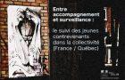 Conférence: « Entre accompagnement et surveillance: le suivi des jeunes contrevenants dans la collectivité (France/Québec)