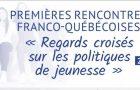 «Regards croisés sur les politiques de jeunesse», rencontres franco-québécoises sur les politiques de jeunesse qui se tiendront le 29 et 30 novembre à l'Assemblée nationale, dans le cadre du 50e anniversaire de l'Office franco-québécois (OFQJ) pour la jeunesse.